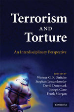 Terrorism and Torture : An Interdisciplinary Perspective