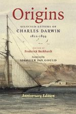 Origins : Selected Letters of Charles Darwin - 1822-1859 - Anniversary Edition.