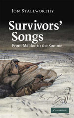 Survivor's Songs : From Maldon to the Somme - Jon Stallworthy