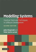 Modelling Systems : Practical Tools and Techniques in Software Development - 2nd Edition - John Fitzgerald