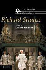 The Cambridge Companion to Richard Strauss : Cambridge Companions to Music