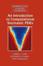 An Introduction to Computational Stochastic PDEs - Gabriel J. Lord
