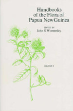 Handbooks of the Flora of Papua New Guinea : Volume I