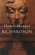 Henry Handel Richardson: 1917-1933 v. 2 : The Letters - Henry Handel Richardson
