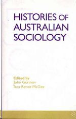 Histories of Australian Sociology - John Germov