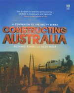 Constructing a Nation : A Companion to the ABC TV Series - Richard Evans