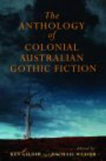 The MUP Anthology of Australian Colonial Gothic Fiction : 1st Edition