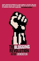 The Blogging Revolution : Reframing the Israel/Palestine Conflict - Antony Loewenstein
