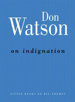 On Indignation - Don Watson