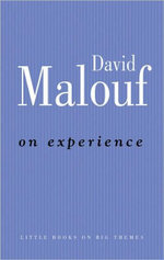 On Experience : Little Books on Big Themes - David Malouf