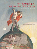 The West and The Map of The World : A Reappraisal of The Past - Matthew Richardson