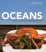 Oceans : Recipes And Stories From Australia's Coastline - Andrew Dwyer