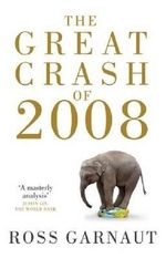The Great Crash of 2008 - Ross Garnaut
