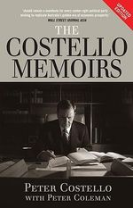 The Costello Memoirs - Peter Costello