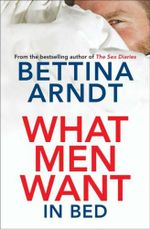 What Men Want - In Bed - Bettina Arndt