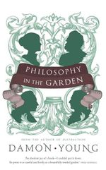 Philosophy In The Garden - Damon Young