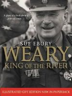 Weary : King of the River - Sue Ebury