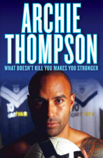 What Doesn't Kill You Makes You Stronger - Archie Thompson