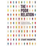 The Poor Relation : A History of Social Sciences in Australia - Stuart Macintyre