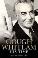 Gough Whitlam : A Political Biography : Volume 2 - Jenny Hocking