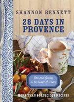 28 Days In Provence - Shannon Bennett