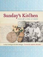 Sunday's Kitchen : Food and Living at Heide - Lesley and Morgan