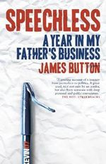 Speechless : A Year in My Father's Business - James Button
