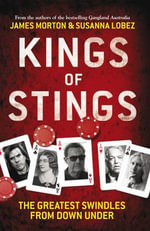 Kings of Stings : The Greatest Swindles from Down Under - James Morton