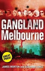 Gangland Melbourne - James Morton