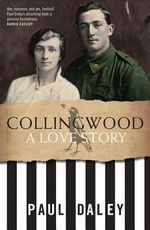 Collingwood : A Love Story - Paul Daley