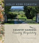 Country Gardens, Country Hospitality - Holly Kerr Forsyth