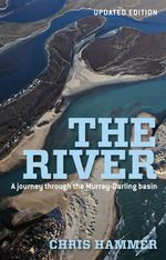 The River : A Journey Through the Murray-Darling Basin - Chris Hammer