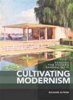 Cultivating Modernism Reading the Modern Garden, 1917-71 -  Richard Aitken