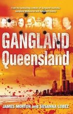 Gangland Queensland - Susanna Lobez