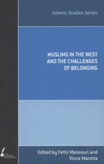 Muslims in the West and the Challenges of Belonging : Islamic Studies Series - Fethi Mansouri