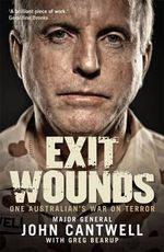 Exit Wounds : One Man's War On Terror - John Cantwell