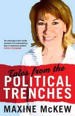 Tales From The Political Trenches - Maxine McKew