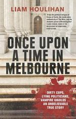 Once upon a time in Melbourne - Liam Houlihan