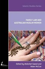 Family Law and Australian Muslim Women : Islam and Christianity in the Struggle for World S...
