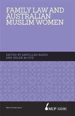 ISS 15 Family Law and Australian Muslim Women - Helen/Saeed, Abdullah McCue