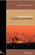 Islam and Society : Sociological Explorations - Riaz Hassan