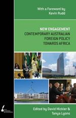 New Engagement Contemporary Australian Foreign Policy Towards Afr - Tanya/Mickler, David Lyons