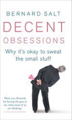 Decent Obsessions - Bernard Salt