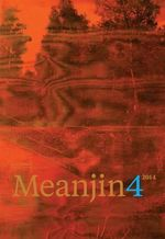 Meanjin Vol 73, No. 4 - Zora Sanders (Ed.)