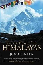 Into the Heart of the Himalayas - Jono Lineen
