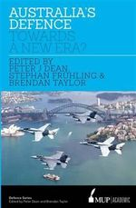 Australia's Defence : Towards a New Era?