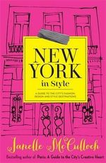 New York in Style A Guide to the City's Fashion, Design and Style - Janelle McCulloch