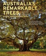 Australia's Remarkable Trees :  New Edition - Richard Allen