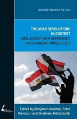 ISS 12 the Arab Revolutions in Context - Shahram/Isakhan, Benjamin/Mansouri, Fethi Akbarzadeh