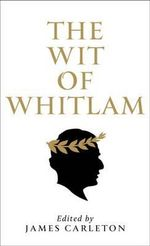 The Whit of Whitlam - James Carleton